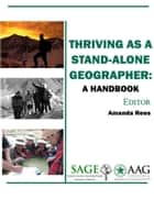 Thriving as a Stand-Alone Geographer: A Handbook ebook by Amanda Rees
