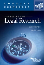 Principles of Legal Research, 2d (Concise Hornbook) ebook by Kent Olson