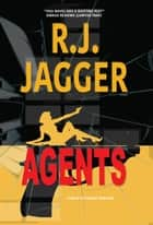 Agents ebook by R.J. Jagger