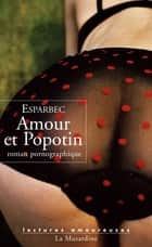 Amour et Popotin ebook by Esparbec