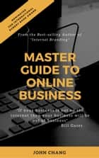 Master Guide to Online Business ebook by John Chang