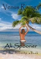 Venus Rising ebook by Ali Spooner