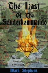 The Last Of The Sonderkommando ebook by Mark Stephens