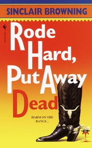 Rode Hard, Put Away Dead ebook by Sinclair Browning