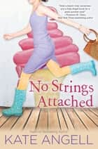 No Strings Attached ebook by Kate Angell