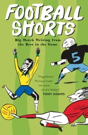 Football Shorts ebook by Tom Watt (ed.)