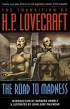 The Road to Madness ebook by H.P. Lovecraft