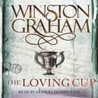 The Loving Cup 有聲書 by Winston Graham, Oliver J. Hembrough