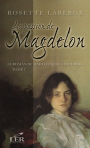 La passion de Magdelon 1 ebook by Rosette Laberge
