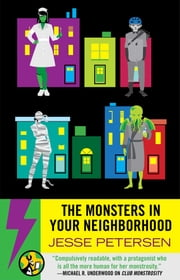 The Monsters in Your Neighborhood ebook by Jesse Petersen