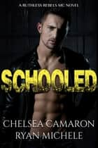 Schooled ebook by Chelsea Camaron, Ryan Michele