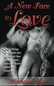 A New Face to Love ebook by Mandee Mae