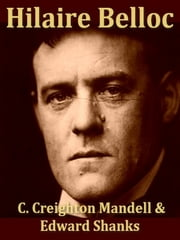 Hilaire Belloc, The Man and His Work ebook by C. Creighton Mandell,Edward Shanks,G. K. Chesterton, Introduction