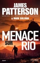 Menace sur Rio ebook by James Patterson
