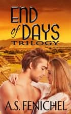 End of Days Trilogy ekitaplar by A.S. Fenichel