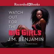 Watch Out for the Big Girls audiobook by J.M. Benjamin