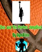 Zen and The Perfect JumpShot ebook by James Allen Jr