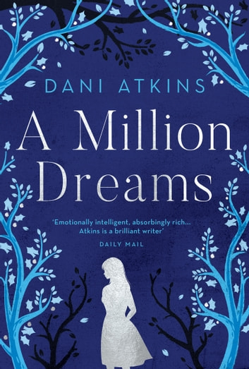 A Million Dreams - the heart-wrenching new love story from the winner of Romantic Novel of the Year ebook by Dani Atkins