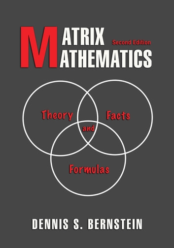 Matrix mathematics ebook by dennis bernstein 9781400833344 matrix mathematics theory facts and formulas second edition ebook by dennis bernstein fandeluxe Image collections