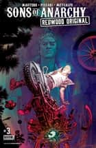 Sons of Anarchy Redwood Original #3 eBook by Kurt Sutter, Ollie Masters, Luca Pizzari