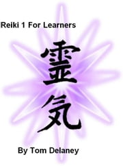 Reiki 1 For Learners ebook by Tom Delaney