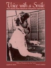 Voice with a Smile: True Stories from American Telephone Operators ebook by Sheth, Dr Jagdish N.