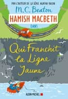 Hamish Macbeth 5 - Qui franchit la ligne jaune ebook by M. C. Beaton, Carla Lavaste