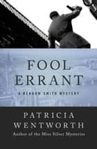 Fool Errant ebook by Patricia Wentworth