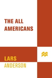 The All Americans ebook by Lars Anderson