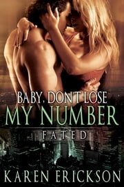 Baby, Don't Lose My Number ebook by Karen Erickson