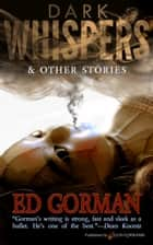 Dark Whispers & Other Stories ebook by Ed Gorman