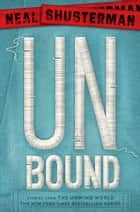 UnBound ebook by Neal Shusterman