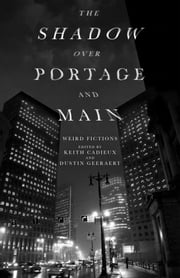 The Shadow over Portage and Main ebook by Keith Cadieux,Dustin Geeraert