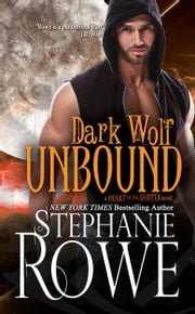 Dark Wolf Unbound (Heart of the Shifter) ebook by Stephanie Rowe