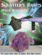 Squatter's Rights ebook by Hollis Rentchler