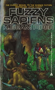 Fuzzy Sapiens ebook by H. Beam Piper