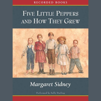 Five Little Peppers and How They Grew audiobook by Margaret Sidney