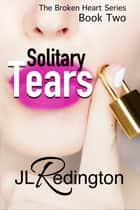 Solitary Tears ebook by JL Redington