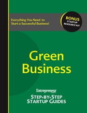 Green Business - Step-by-Step Startup Guide ebook by Entrepreneur magazine