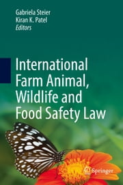 International Farm Animal, Wildlife and Food Safety Law ebook by Gabriela Steier, Kiran K. Patel