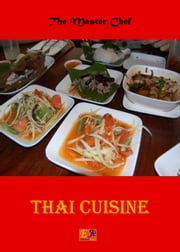 Thai Cuisine ebook by The Master Chef
