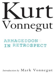 Armageddon in Retrospect ebook by Kurt Vonnegut