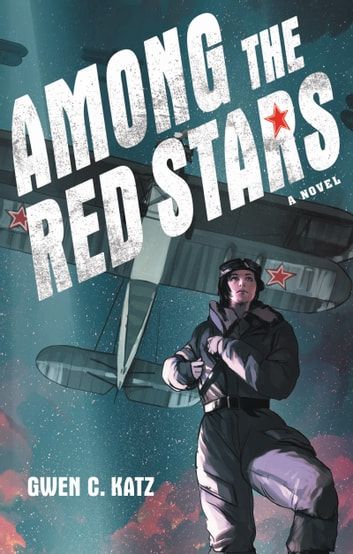 Among the Red Stars ebook by Gwen C. Katz