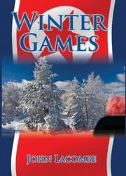 Winter Games ebook by John Lacombe