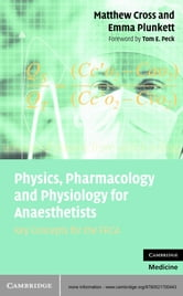 Physics, Pharmacology and Physiology for Anaesthetists - Key Concepts for the FRCA ebook by Matthew E. Cross,Emma V. E. Plunkett