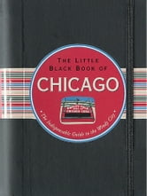The Little Black Book of Chicago, 2013 edition - The Essential Guide to the Windy City ebook by Margaret Littman