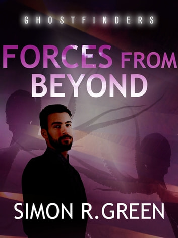Forces From Beyond - Ghost Finders Book 6 eBook by Simon Green