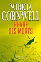 Havre des morts ebook by Patricia Cornwell, Andrea H. Japp