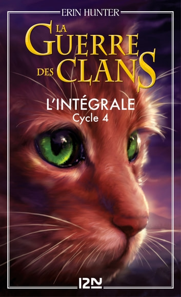 La guerre des clans - cycle 4 intégrale ebook by Erin HUNTER