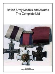 British Army Medals & Awards: The Complete List ebook by Toby Carrington-Woods